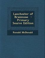 Lanchester of Brazenose af Ronald Mcdonald