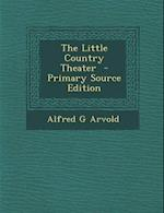 Little Country Theater af Alfred G. Arvold