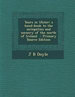 Tours in Ulster af J. B. Doyle