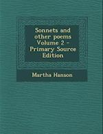 Sonnets and Other Poems Volume 2 af Martha Hanson