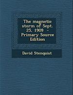 The Magnetic Storm of Sept. 25, 1909 af David Stenquist