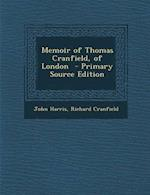 Memoir of Thomas Cranfield, of London af Richard Cranfield, John Harris