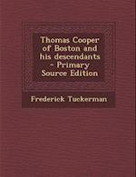 Thomas Cooper of Boston and His Descendants af Frederick Tuckerman