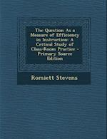 The Question as a Measure of Efficiency in Instruction af Romiett Stevens