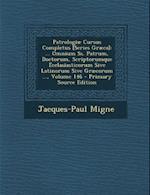 Patrologiae Cursus Completus [Series Graeca]