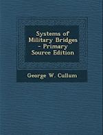 Systems of Military Bridges af George W. Cullum