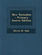 New Remedies af Edwin M. Hale