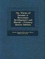 The Works of Orestes A. Brownson af Henry Francis Brownson, Orestes Augustus Brownson