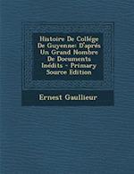Histoire de College de Guyenne af Ernest Gaullieur