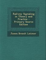 Railway Signaling in Theory and Practice