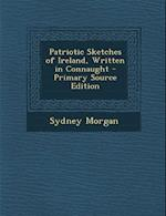 Patriotic Sketches of Ireland, Written in Connaught