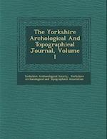 The Yorkshire Arch Ological and Topographical Journal, Volume 1 af Yorkshire Archaeological Society