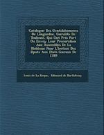 Catalogue Des Gentilshommes de Languedoc, G N Ralit S de Toulouse, Qui Ont Pris Part Ou Envoy Leur Procuration Aux Assembl Es de La Noblesse Pour L' L