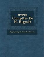 Uvres Completes de H. Rigault af Saint-Marc Girardin, Hippolyte Rigault