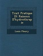 Trait Pratique Et Raisonn D'Hydroth Rapie af Louis Fleury
