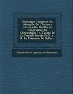 Education Complete Ou Abreg E de L'Histoire Universelle
