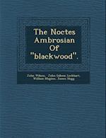 The Noctes Ambrosian of