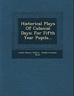 Historical Plays of Colonial Days af Louise Emery Tucker