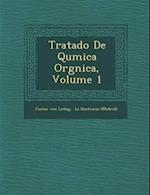 Tratado de Qu Mica Org Nica, Volume 1 af Justus Von Liebig