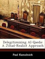 Delegitimizing Al-Qaeda af Paul Kamolnick