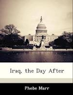 Iraq, the Day After af Phebe Marr