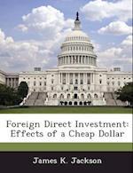 Foreign Direct Investment af James K. Jackson
