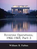 Riverine Operations, 1966-1969, Part 3 af William B. Fulton