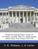 Engineering-Geologic Maps of Northern Alaska, Barrow Quadrangle af J. R. Williams, L. D. Carter