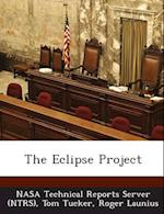 The Eclipse Project af Roger Launius, Tom Tucker