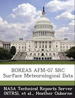 Boreas AFM-07 Src Surface Meteorological Data af Heather Osborne