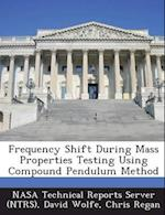 Frequency Shift During Mass Properties Testing Using Compound Pendulum Method