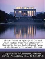 The Influence of Quality of Gas and Other Factors Upon the Efficiency of Gasmantle Lamps