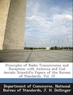 Principles of Radio Transmission and Reception with Antenna and Coil Aerials af J. H. Dellinger