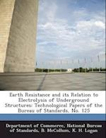 Earth Resistance and Its Relation to Electrolysis of Underground Structures af B. McCollum, K. H. Logan