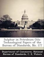 Sulphur in Petroleum Oils af C. E. Waters
