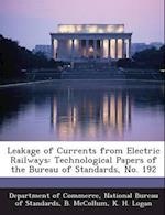 Leakage of Currents from Electric Railways af B. McCollum, K. H. Logan