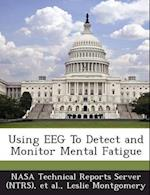 Using Eeg to Detect and Monitor Mental Fatigue af Leslie Montgomery