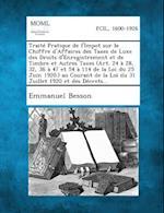 Traite Pratique de L'Impot Sur Le Chiffre D'Affaires Des Taxes de Luxe Des Droits D'Enregistrement Et de Timbre Et Autres Taxes (Art. 24 a 28, 32, 36 af Emmanuel Besson