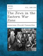 The Jews in the Eastern War Zone