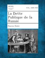 La Dette Publique de La Russie af Pierre Petit