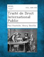 Traite de Droit International Public af Henry Bonfils, Paul Fauchille