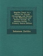 Megillat Taanit as a Source for Jewish Chronology and History in the Hellenistic and Roman Periods, by Solomon Zeitlin ...