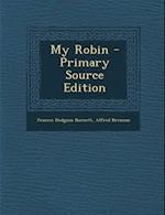 My Robin af Alfred Brennan, Frances Hodgson Burnett