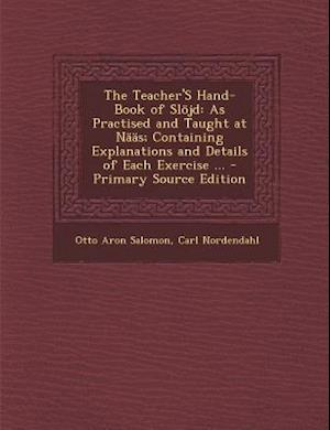 Bog, paperback The Teacher's Hand-Book of Slojd af Otto Aron Salomon, Carl Nordendahl