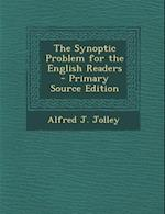 Synoptic Problem for the English Readers af Alfred J. Jolley