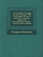 La Revolution Francaise Vue de L'Etranger 1789-1799 af Francois Descostes