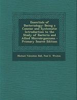 Essentials of Bacteriology af Michael Valentine Ball, Paul G. Weston