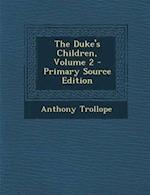 The Duke's Children, Volume 2