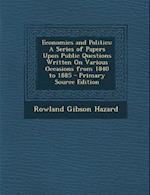 Economics and Politics af Rowland Gibson Hazard