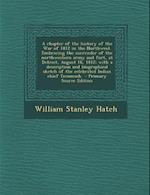 A Chapter of the History of the War of 1812 in the Northwest. Embracing the Surrender of the Northwestern Army and Fort, at Detroit, August 16, 1812; af William Stanley Hatch